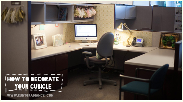 my cubicle makeover - run to radiance