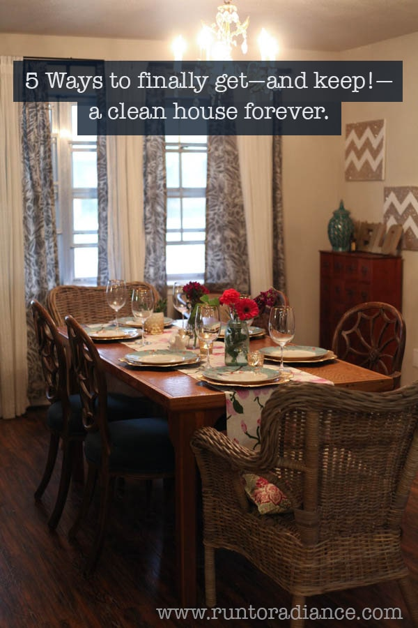 Clean House - 5 Ways to Get (and Keep) a Clean House Forever
