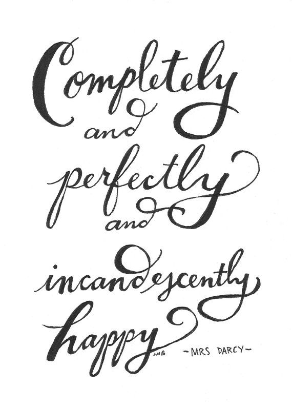 completely and perfectly happy