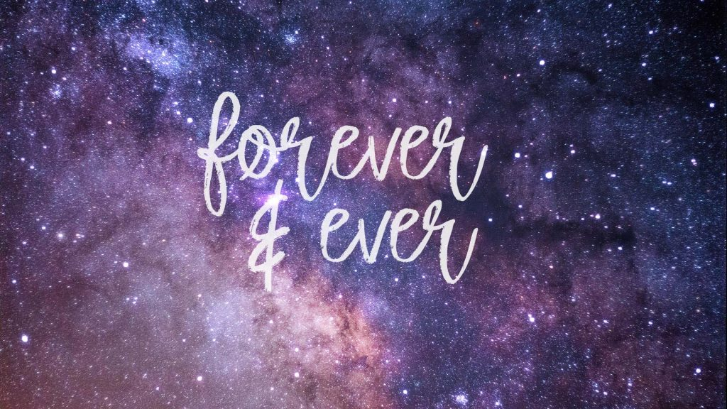 Galaxy wallpaper with purple and pink clouds and lots of stars. Has the quote forever and ever on it.