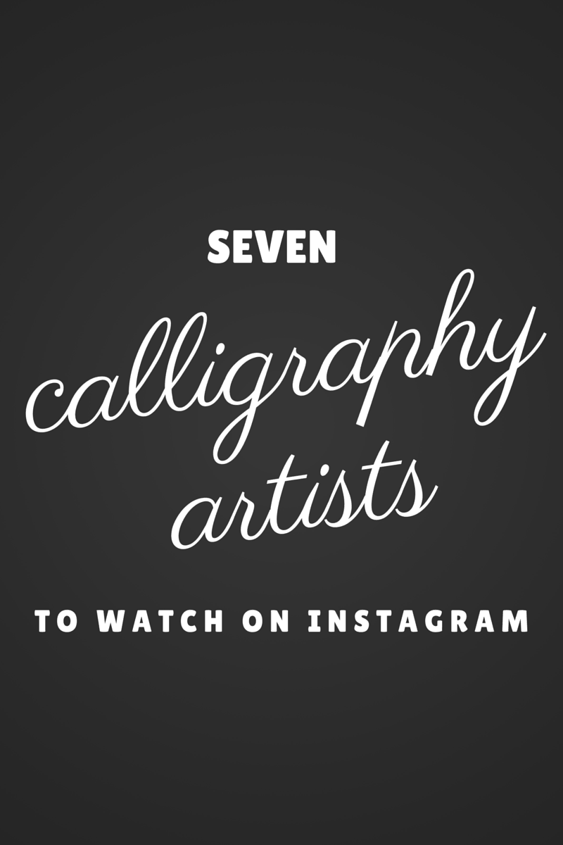 My Favorite Calligraphers on Instagram