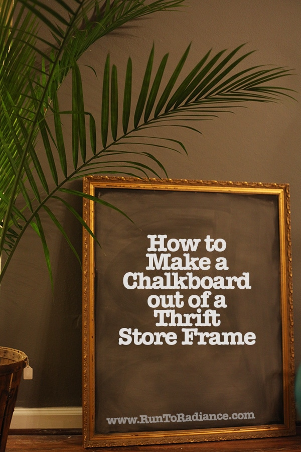 turn a thrifted frame into a chalkboard from www.runtoradiance.com