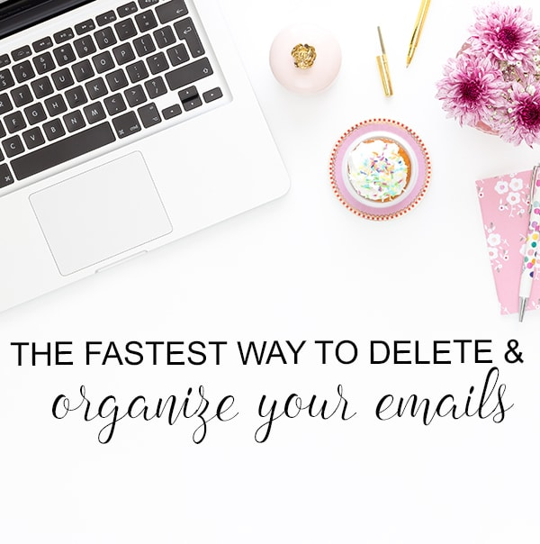 The easiest way to quickly organize and delete all your emails and banish digital clutter forever
