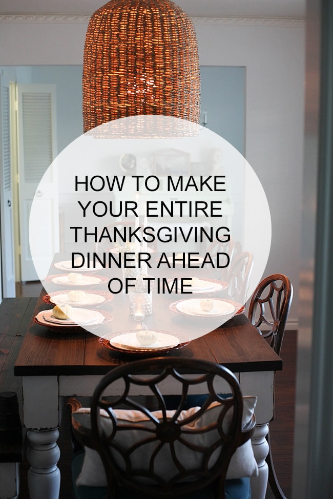 How to make your entire Thanksgiving dinner ahead of time