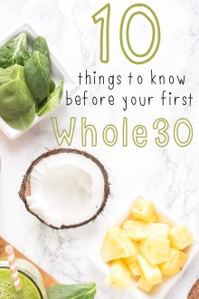 10 Things to Know Before Your 1st Whole30