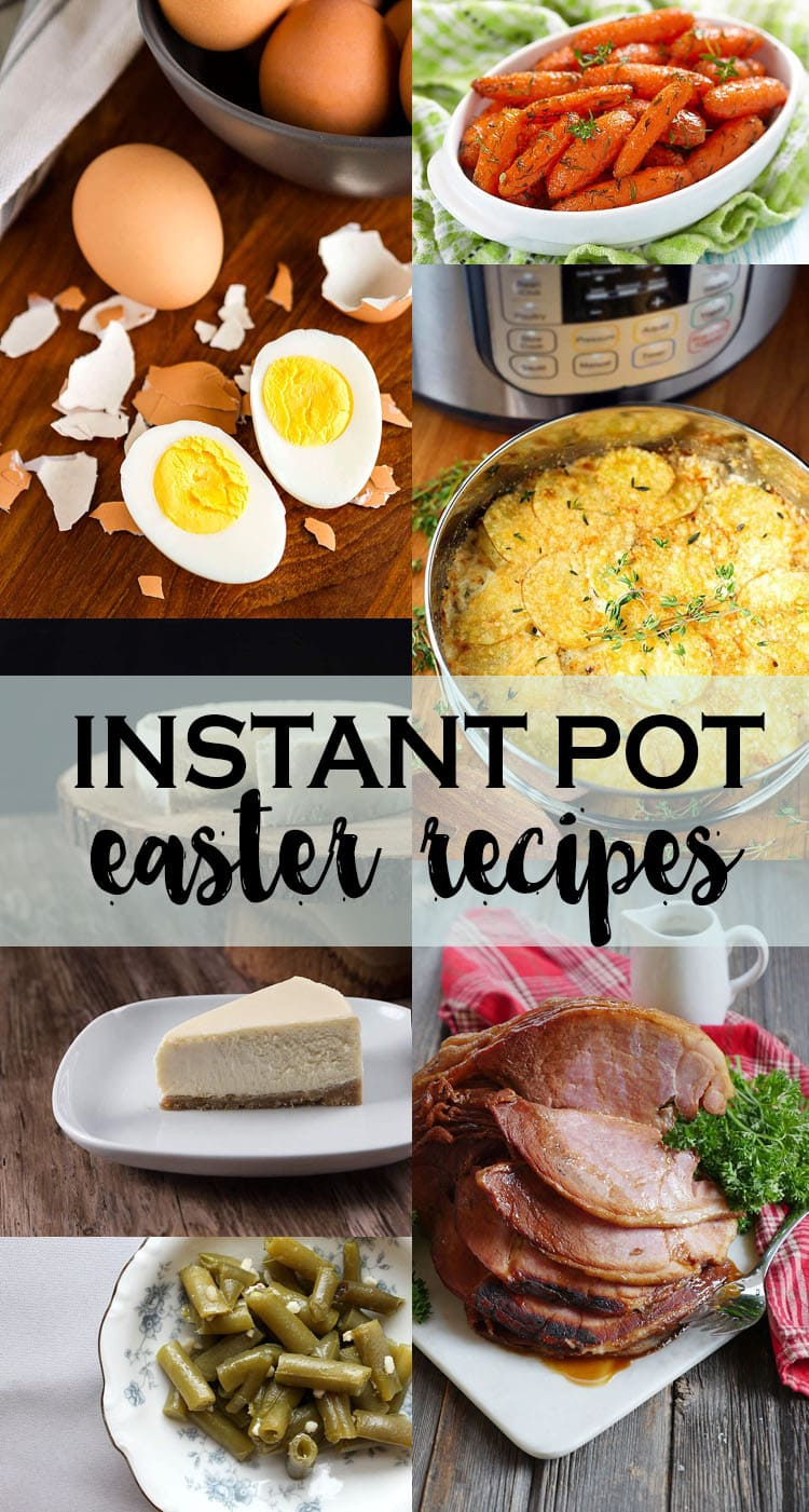 collage of recipe images that can be cooked in the instant pot on easter