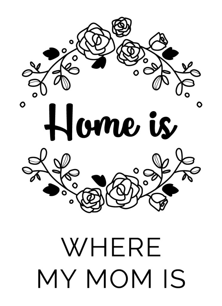 Home is where your mom is coloring page for mother's day card