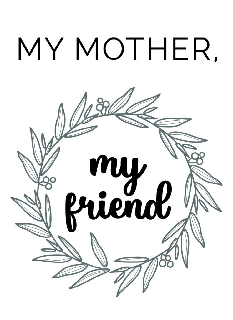 My mother, my friend coloring page for a mother's day gift or card