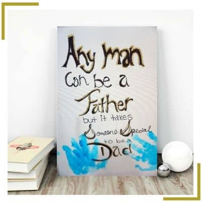 Any man can be a Father but it takes someone special to be a dad - canvas art