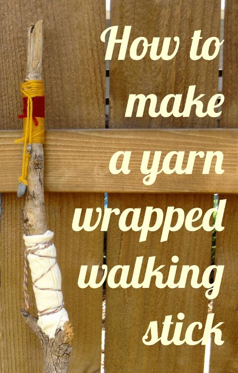 How to make yarn wrapped walking sticks