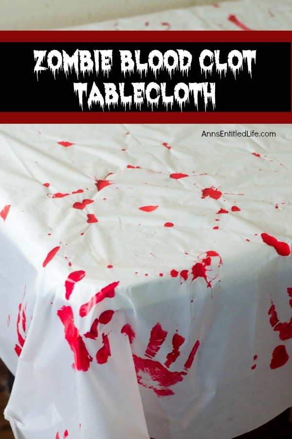 Zombie blood clot tablecloth is an easy DIY Halloween decor project.